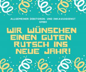 Allgemeiner Debitoren- und Inkassodienst GmbH Guter rutsch ins neue Jahr 2019