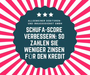 Schufa-Score verbessern_ So zahlen weniger Zinsen für den Kredit
