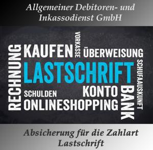 Allgemeiner Debitoren- und Inkassodienst GmbH Absicherung für Ihr Lastschriftverfahren