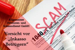 Allgemeiner Debitoren- und Inkassodienst GmbH Vorsicht vor Inkasso Betrügern