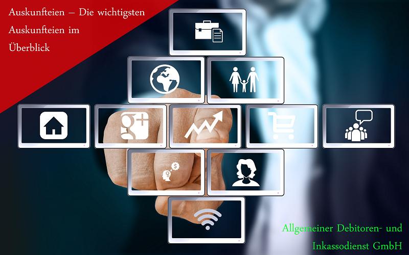 Allgemeiner Debitoren- und Inkassodienst GmbH Auskunfteien – Die wichtigsten Auskunfteien im Überblick