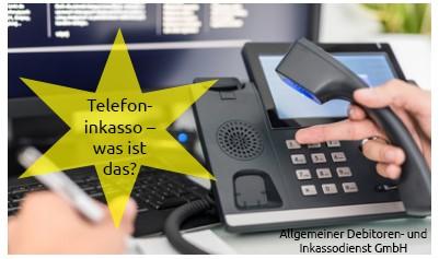 Allgemeiner Debitoren- und Inkassodienst GmbH was ist telefoninkasso