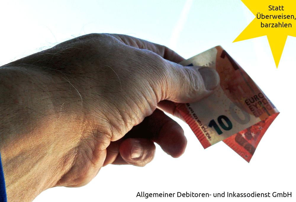 Allgemeiner-Debitoren-und-Inkassodienst-GmbH-Allgemeiner-Debitoren--und-Inkassodienst-GmbHStatt-Überweisen,-barzahlen