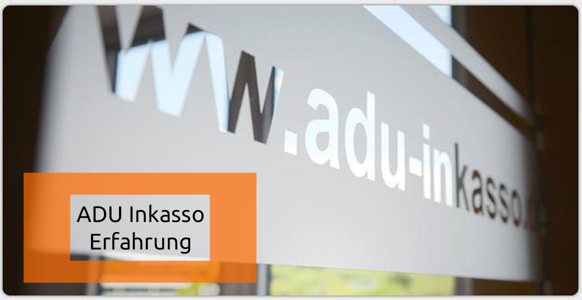 Allgemeiner-Debitoren-und-Inkassodienst ADU Inkasso Erfahrung